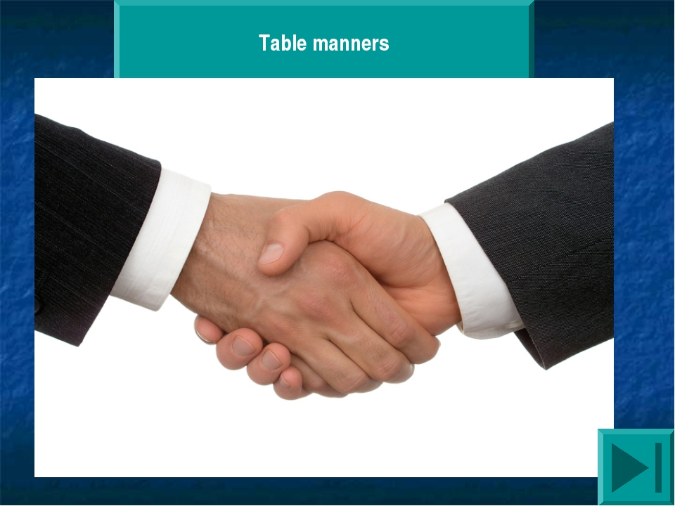Table manners What tradition is it? Hundreds of years ago, soldiers began thi...