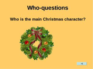 Who-questions Who is the main Christmas character?