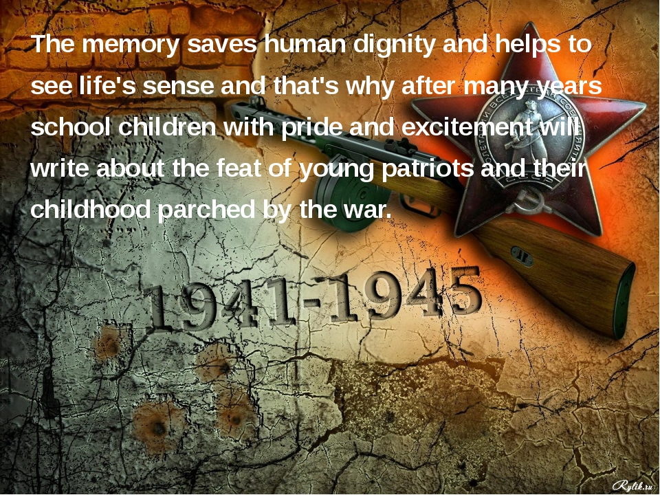 The memory saves human dignity and helps to see life's sense and that's why a...