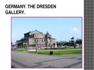 GERMANY. THE DRESDEN GALLERY.
