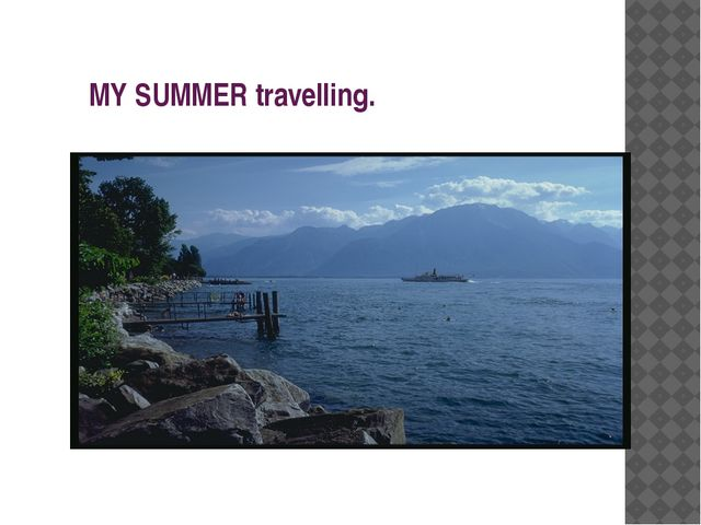 MY SUMMER travelling.