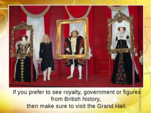 If you prefer to see royalty, government or figures from British history, the