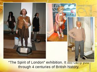 """The Spirit of London"" exhibition. It will carry you through 4 centuries of B"