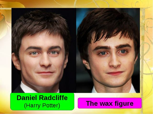 Daniel Radcliffe (Harry Potter) The wax figure
