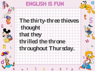 The thirty-three thieves thought that they thrilled the throne throughout Thu
