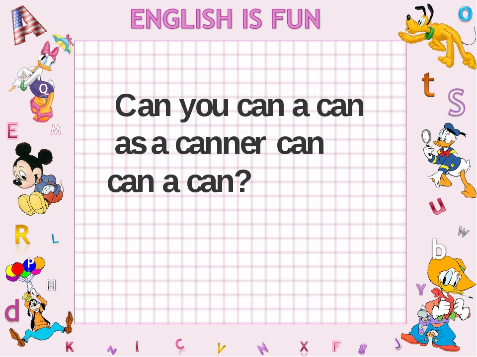 Can you can a can as a canner can can a can?