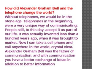 How did Alexander Graham Bell and the telephone change the world? Without tel