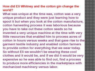 How did Eli Whitney and the cotton gin change the world? What was unique at t