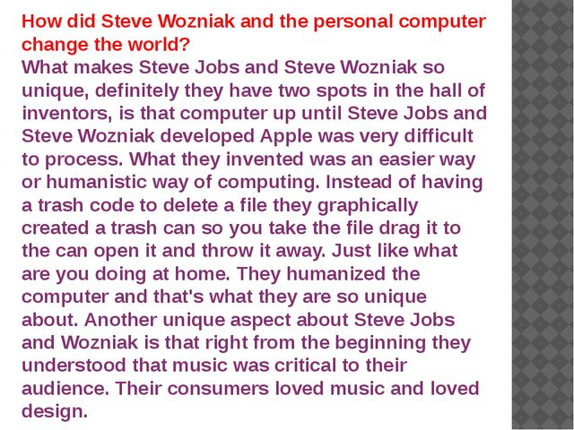 How did Steve Wozniak and the personal computer change the world? What makes...