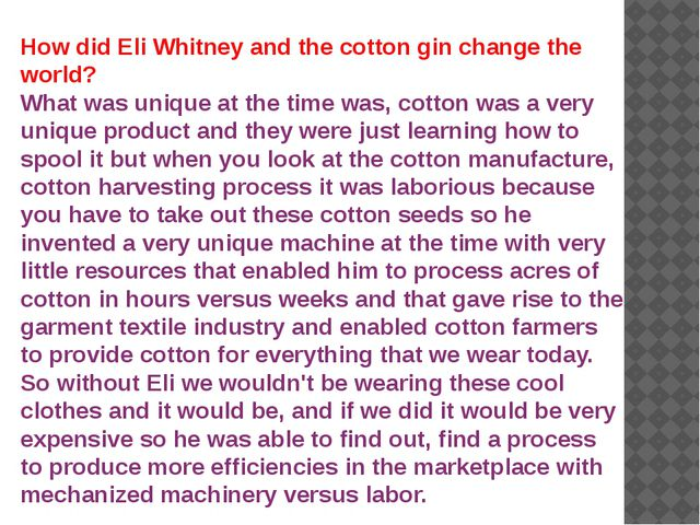 How did Eli Whitney and the cotton gin change the world? What was unique at t...
