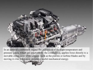 In an internal combustion engine the expansion of the high temperature and pr