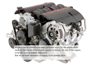 Engines can be classified in many different ways: By the engine cycle used, b