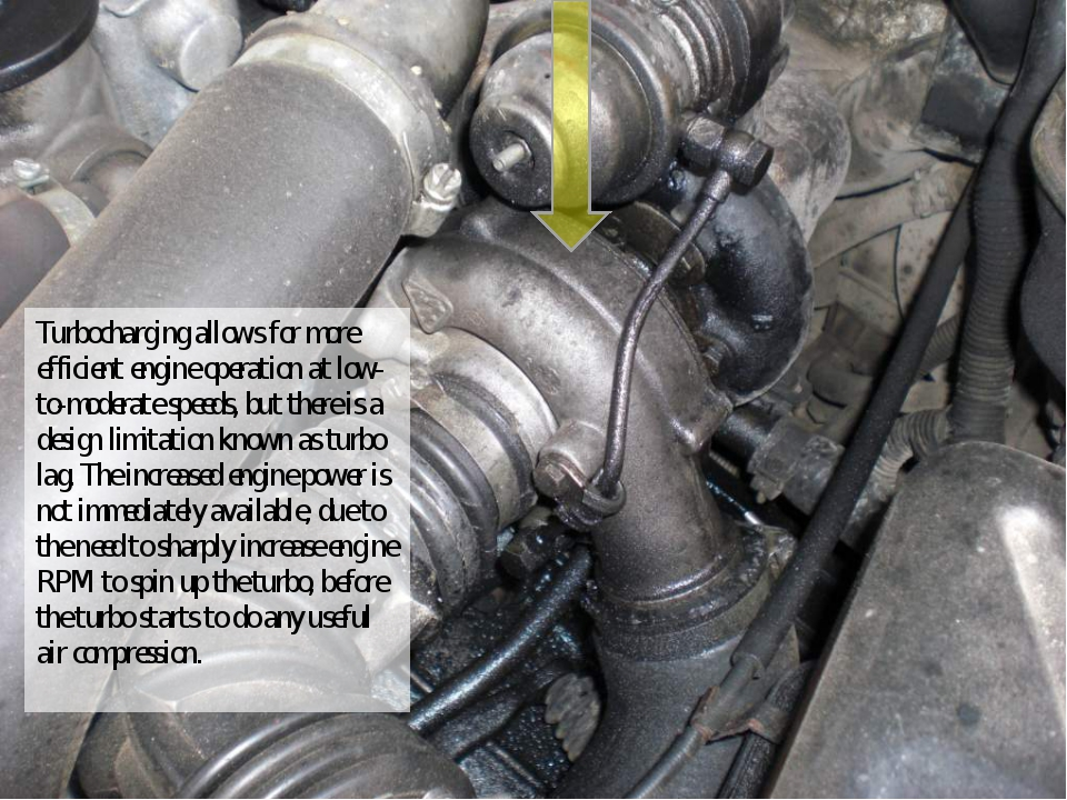 Turbocharging allows for more efficient engine operation at low-to-moderate s...