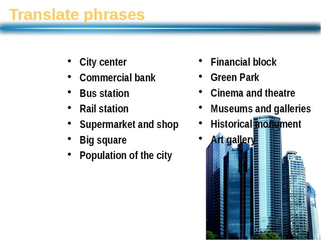 Translate phrases City center Commercial bank Bus station Rail station Superm...