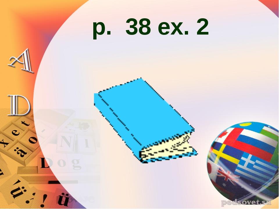 p. 38 ex. 2