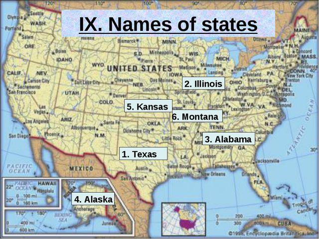 IX. Names of states 1. Texas 2. Illinois 3. Alabama 4. Alaska 5. Kansas 6. Mo...
