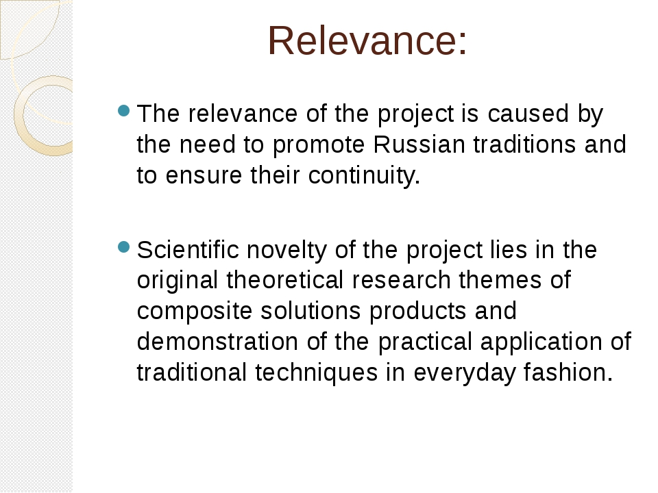 Relevance: The relevance of the project is caused by the need to promote Rus...