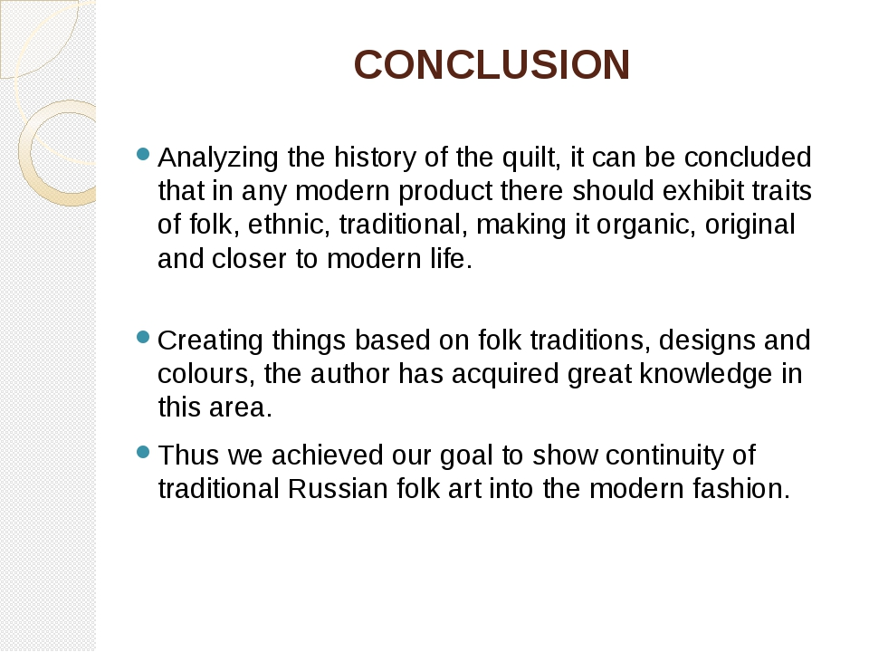 CONCLUSION Analyzing the history of the quilt, it can be concluded that in an...