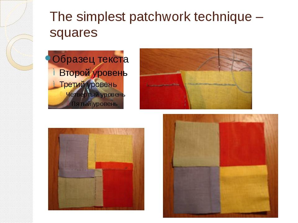 The simplest patchwork technique – squares