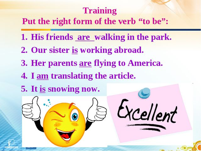 "Training Put the right form of the verb ""to be"": His friends are walking in..."