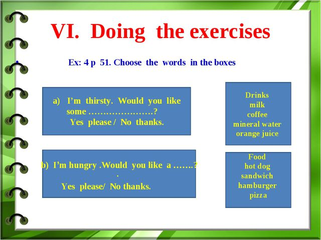 VI. Doing the exercises Ex: 4 p 51. Choose the words in the boxes Drinks mil...