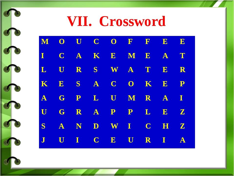 VII. Crossword MOUCOFFEE ICAKEMEAT LURSWATER KESA...