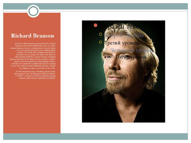 Richard Branson In the late 1990s, Branson and musician Peter Gabriel discuss...