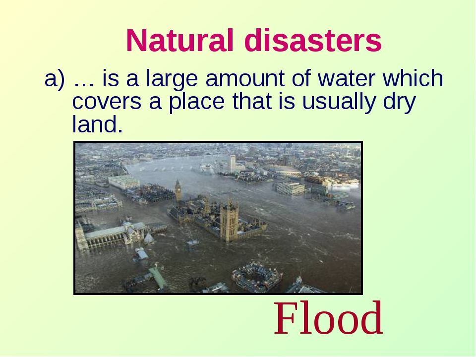 Natural disasters … is a large amount of water which covers a place that is u...