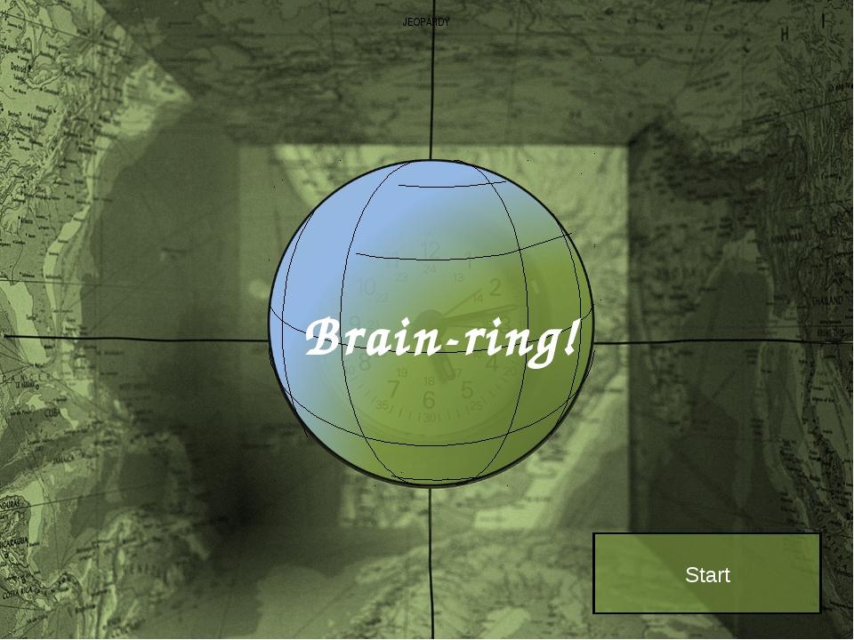 JEOPARDY Brain-ring! Start