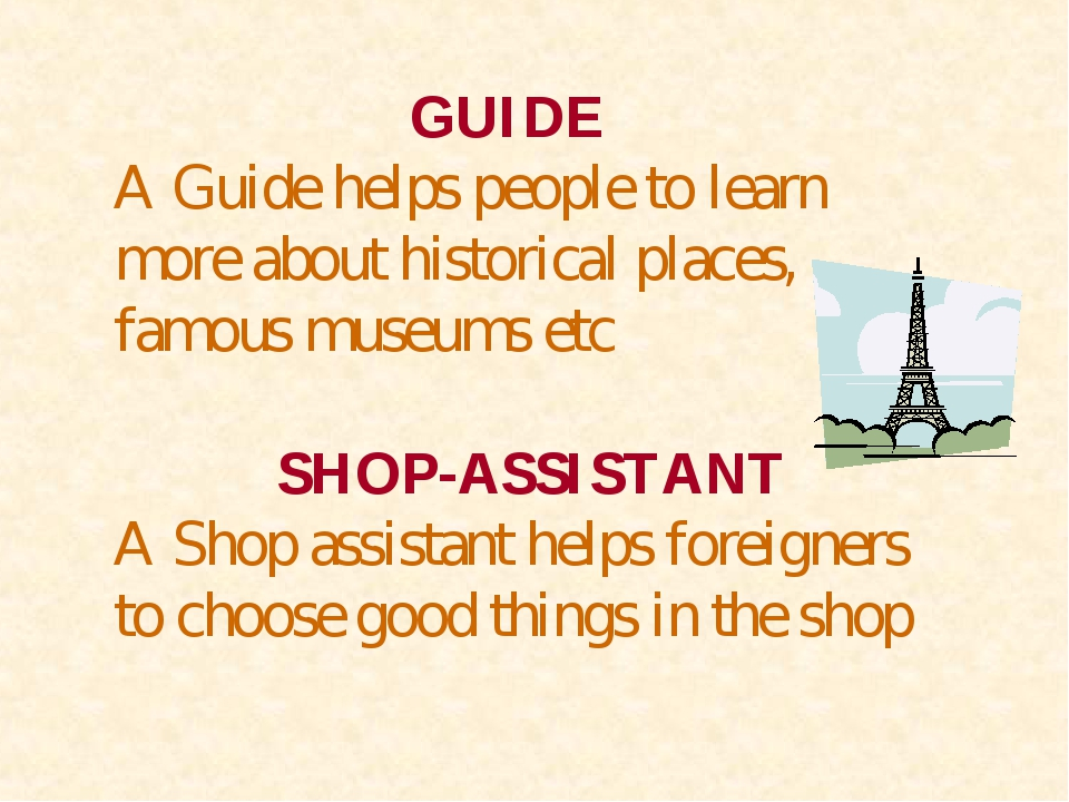 GUIDE A Guide helps people to learn more about historical places, famous m...