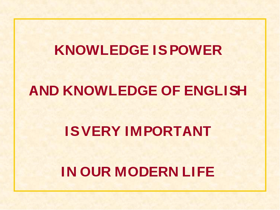 KNOWLEDGE IS POWER AND KNOWLEDGE OF ENGLISH IS VERY IMPORTANT IN OUR MODERN...