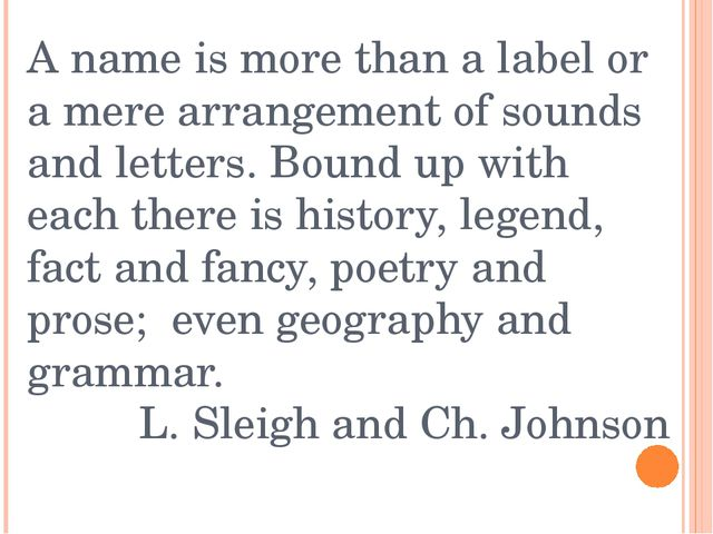 A name is more than a label or a mere arrangement of sounds and letters. Boun...