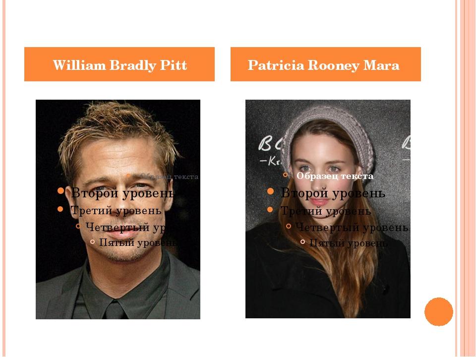 William Bradly Pitt Patricia Rooney Mara