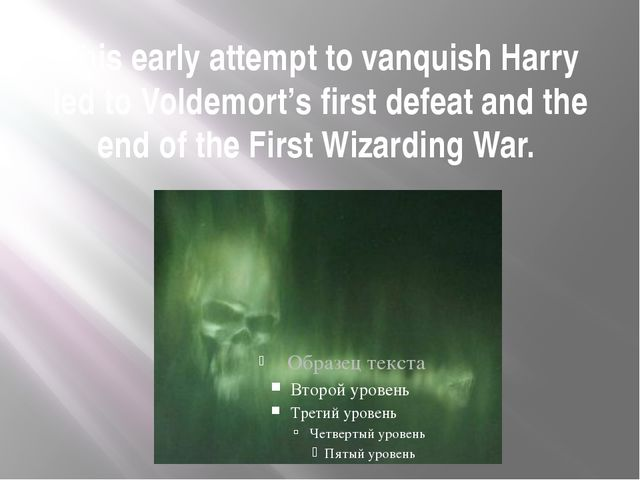 This early attempt to vanquish Harry led to Voldemort's first defeat and the...