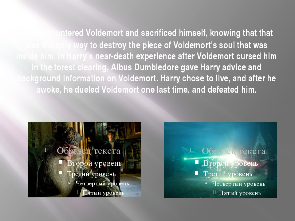 . He encountered Voldemort and sacrificed himself, knowing that that was the...