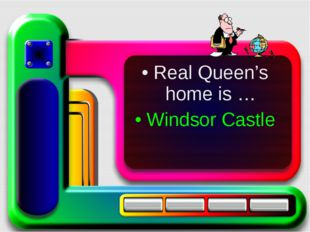 Real Queen's home is … Windsor Castle