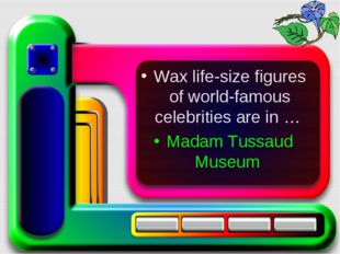 Wax life-size figures of world-famous celebrities are in … Madam Tussaud Mus