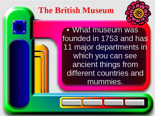 What museum was founded in 1753 and has 11 major departments in which you ca...