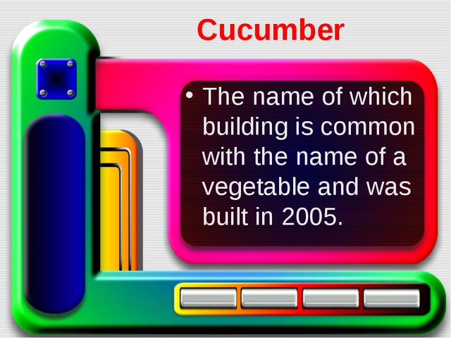 Cucumber The name of which building is common with the name of a vegetable an...