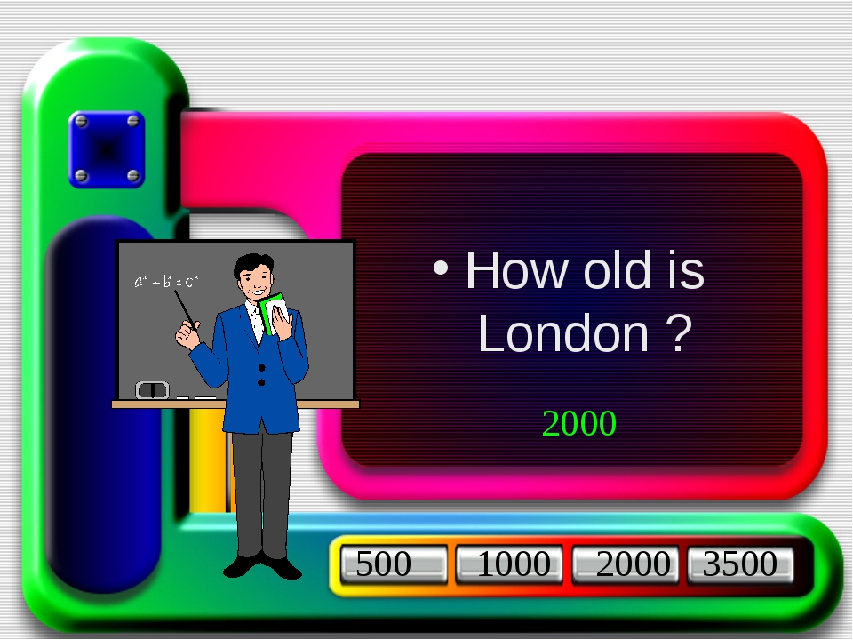 How old is London ? 500 1000 2000 3500 2000