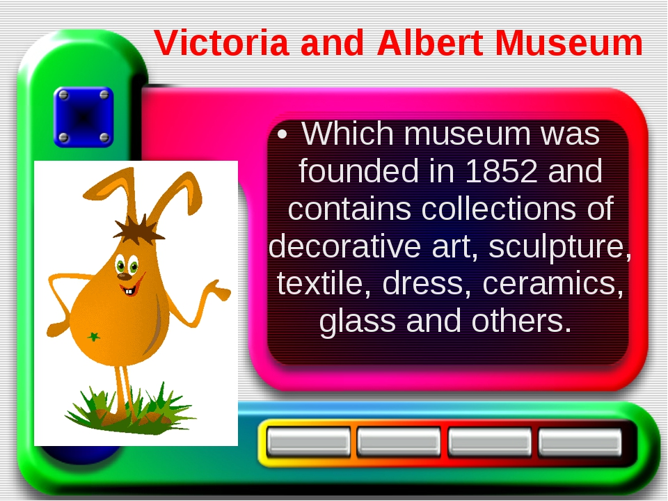 Which museum was founded in 1852 and contains collections of decorative art,...