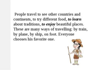 People travel to see other countries and continents, to try different food,