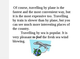 Of course, travelling by plane is the fastest and the most convenient way, b