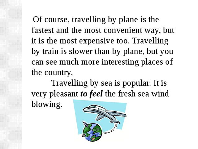 Of course, travelling by plane is the fastest and the most convenient way, b...
