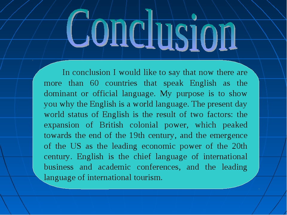 In conclusion I would like to say that now there are more than 60 countries...