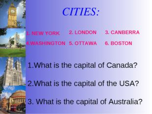 What is the capital of Canada? 2.What is the capital of the USA? 3. What is