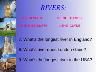 RIVERS: 7. What's the longest river in England? 8. What's river does London s