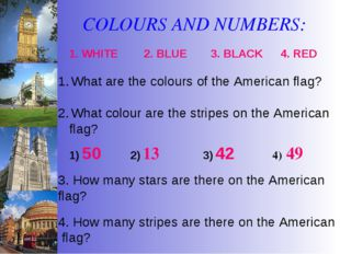COLOURS AND NUMBERS: What are the colours of the American flag? What colour a