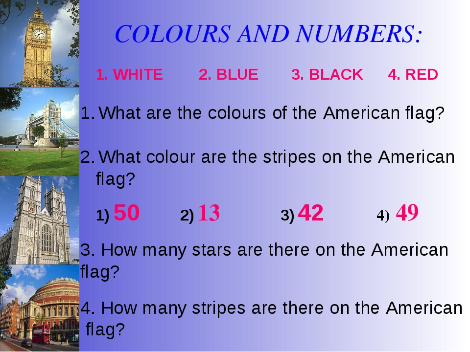 COLOURS AND NUMBERS: What are the colours of the American flag? What colour a...