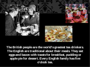 The British people are the world's greatest tea drinkers. The English are tra